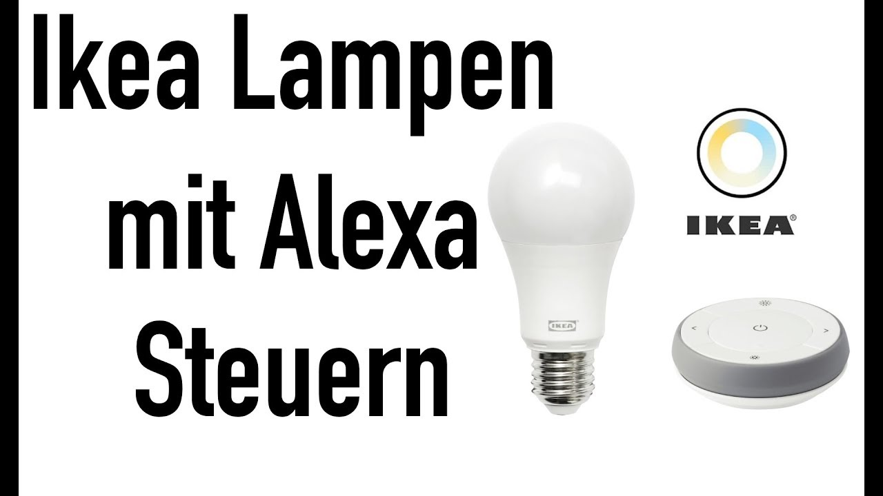 Amazon Echo Ikea Tradfri Mit Alexa Steuern Youtube