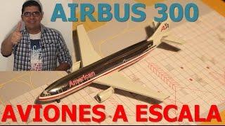 Video Aviones a escala - Airbus 300, American Airliners. (#17) download MP3, 3GP, MP4, WEBM, AVI, FLV Juni 2018