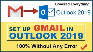 How to Setup Gmail in Microsoft Outlook 2019 Without error | Configure Gmail in Outlook 2019