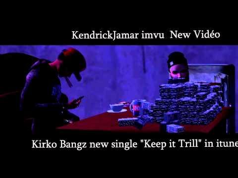 Kirko Bangz new single Keep it Trill  Clip From Imvu