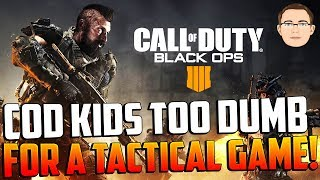 Black Ops 4 a Tactical FPS lol? The COD Community is TOO DUMB!