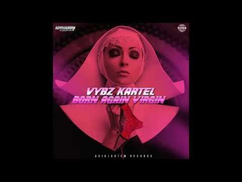 Download Vbyz Kartel - Born Again Virgin (Official Audio)