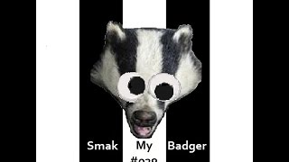"""Smak My Badger"" EP028 
