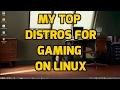 My Top Linux Gaming Distros