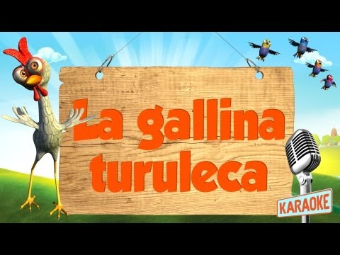 KARAOKE La Gallina Turuleca, con letra