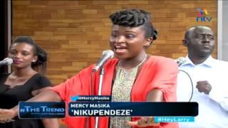 #theTrend;Mercy Masika performs Nikupendeze