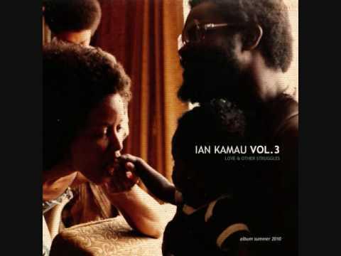 Ian Kamau Love & Other Struggles Misunderstood