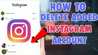 How to Remove/Delete an Added Instagram Account 2019 | delete added instagram account | insta tricks