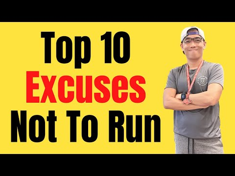 Top 10 Excuses Not To Run // And How To Overcome Them