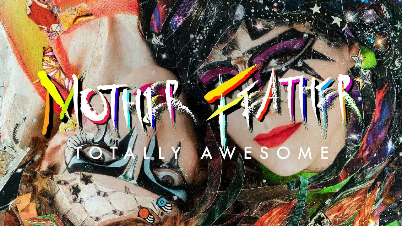 """Mother Feather """"Totally Awesome"""" (OFFICIAL)"""