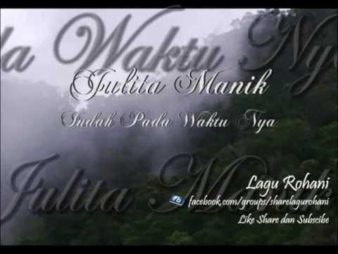 Indah Pada Waktu Nya - Julita Manik (Instrument)