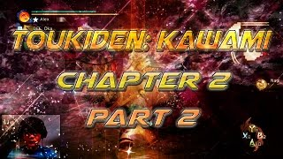 Toukiden: Kiwami Chapter 2 Part 2 (PC 1080 HD 60 FPS)