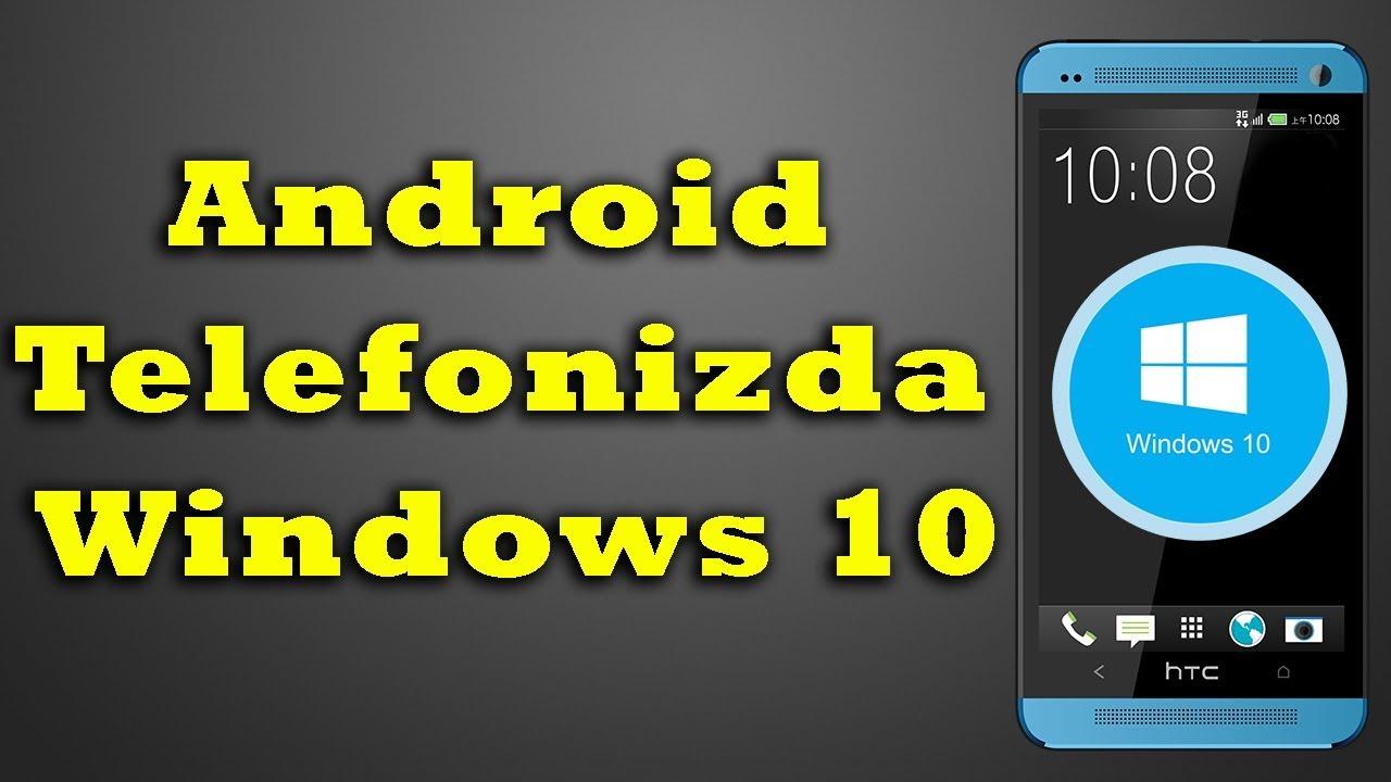 Android telefonizda Windows 10
