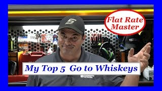 My Top 5  Go to Whiskeys