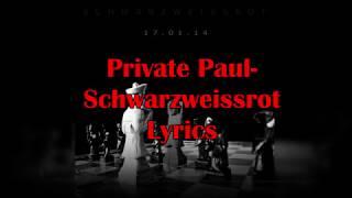 Private Paul- Schwarzweissrot (Lyrics)