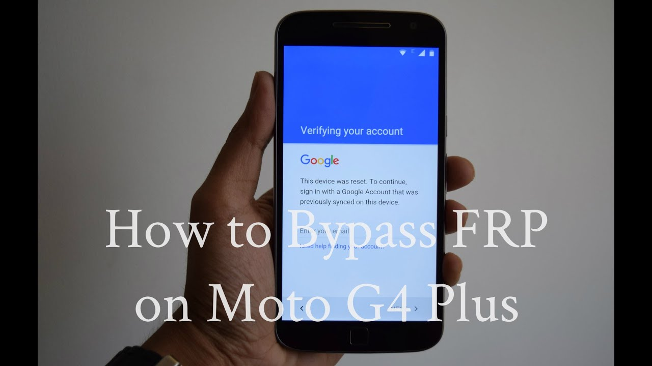Möbel Plus how to bypass factory reset protection frp on moto g4 plus