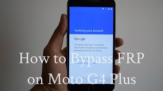 How to Bypass Factory Reset Protection (FRP) on Moto G4 Plus