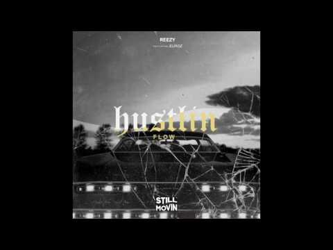 Reezy - Hustlin Flow (feat. Euroz)