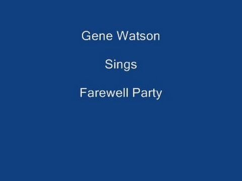Farewell Party + On Screen Lyrics - Gene Watson