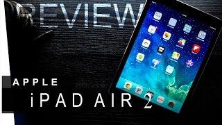 Apple iPad Air 2 - REVIEW