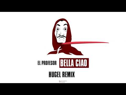 Mix - El Profesor - Bella Ciao (HUGEL Remix) [Lyric Video]