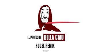 Download El Profesor - Bella Ciao (HUGEL Remix) [Lyric Video] Mp3 and Videos