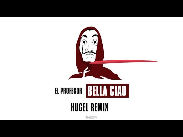 El Profesor Bella Ciao Hugel Remix Lyric Video Youtube