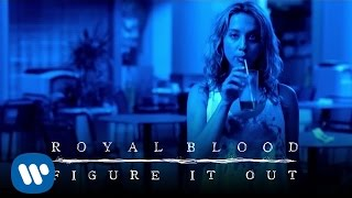 Royal Blood - Figure It Out [Official Video](Debut album out now, download on iTunes: http://po.st/RoyalBloodAlbum Get CD & Vinyl from Amazon: http://po.st/aRoyalBloodAlbum Subscribe to Royal ..., 2014-07-08T13:05:38.000Z)