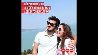 Dünyanın məşhur şirkətindəki azərbaycanlı cütlük...