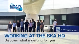 Working at the SKA HQ - Discover what's waiting for you