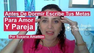 Antes De Dormir Escribe Tus Deseos De Amor Y Pareja Por Susana Amattón
