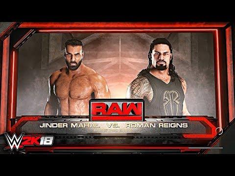 WWE 2K18 - ROMAN REIGNS VS JINDER MAHAL!!...