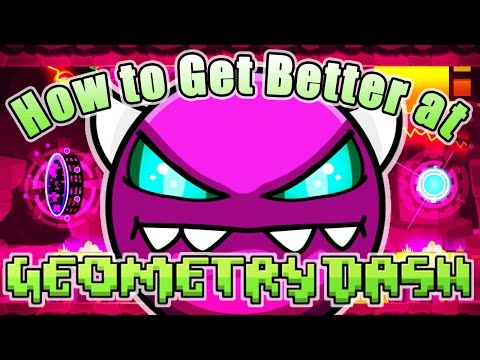 Geometry Dash ~ How To Become A Good Player (From Start To Finish)