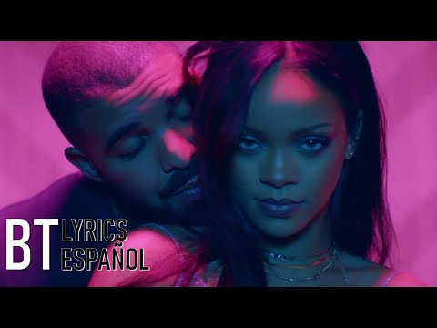 Rihanna - Work ft. Drake (Lyrics + Español) Video Official