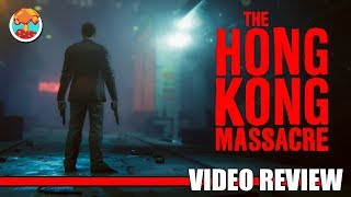 Review: The Hong Kong Massacre (PlayStation 4 & Steam) - Defunct Games