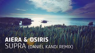 Aiera & Osiris - Supra (Daniel Kandi pres. Timmus Mix)
