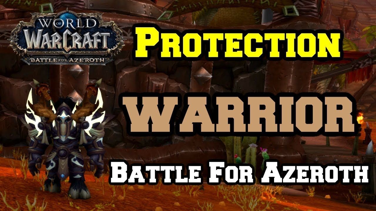 Protection Warrior BfA Alpha Overview | Talents & Rotation | World of  Warcraft Battle for Azeroth