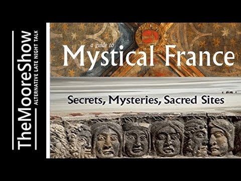Mystical France, Secrets, Mysteries, Sacred Sites with Nick