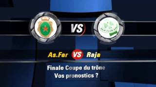 Raja vs As.Far finale coupe du trône . Vos pronostics