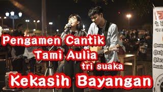 Download KEKASIH BAYANGAN - CAKRA KHAN | PENGAMEN CANTIK - TRI SUAKA FT TAMI AULIA