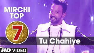 7th: Mirchi Top 20 Songs of 2015 | TU CHAHIYE | Bajrangi Bhaijaan