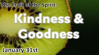 The Fruit of the Spirit  Kindness & Goodness