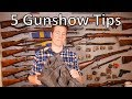 My Top 5 Gunshow Tips