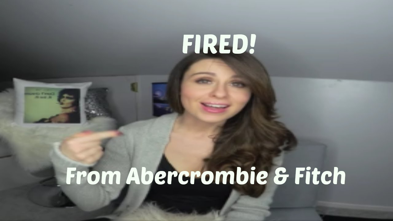 I got FIRED from Abercrombie & Fitch - YouTube