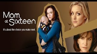 Repeat youtube video Mom At Sixteen (Full Movie)