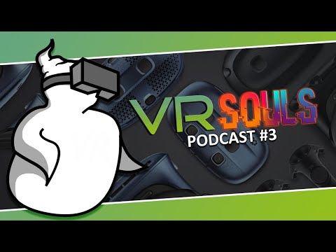 VR Souls Podcast #3: In To The Cosmos, But Which One?!?!?!?