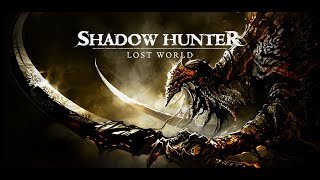 Shadow Hunter : the Lost World - Epic Hack and Slash