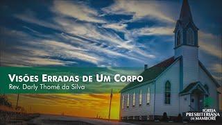 Visões Erradas de um Corpo   Rev. Darly Thomé da Silva
