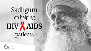 Sadhguru on helping HIV/AIDS patients – World AIDS Day