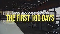 A Video Production Company: The First 100 Days